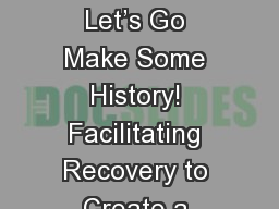 SIDAC 2018 Presents  Let's Go Make Some History! Facilitating Recovery to Create a Healthy Commun