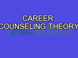 CAREER COUNSELING THEORY