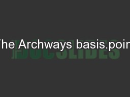 The Archways basis.point PowerPoint PPT Presentation