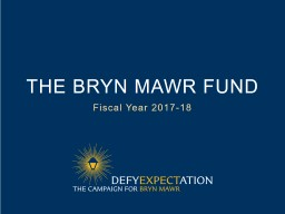 The Bryn  mawr  Fund Fiscal Year 2017-18