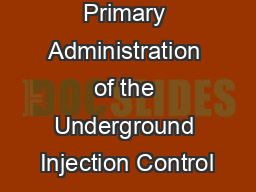 Primary Administration of the Underground Injection Control