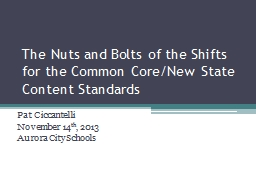 The Nuts and Bolts of the Shifts for the Common Core/New State Content Standards