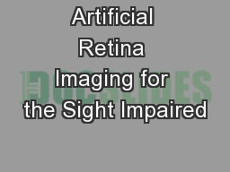 Artificial Retina Imaging for the Sight Impaired