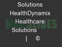 W ristband  Solutions HealthDynamix Healthcare Solutions          |     ©