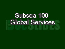 Subsea 100 Global Services PowerPoint Presentation, PPT - DocSlides
