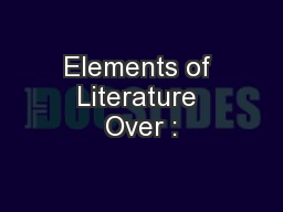 Elements of Literature Over :