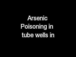 Arsenic Poisoning in tube wells in