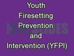 Youth Firesetting Prevention and Intervention (YFPI)
