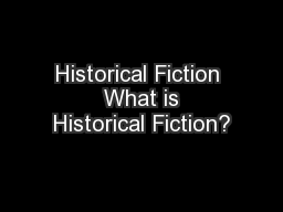 Historical Fiction  What is Historical Fiction? PowerPoint PPT Presentation