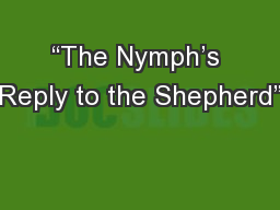 """""""The Nymph's Reply to the Shepherd"""""""