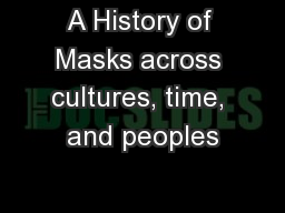 A History of Masks across cultures, time, and peoples