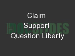Claim Support Question Liberty