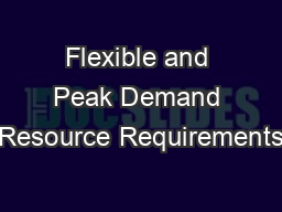 Flexible and Peak Demand Resource Requirements