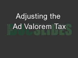 Adjusting the Ad Valorem Tax