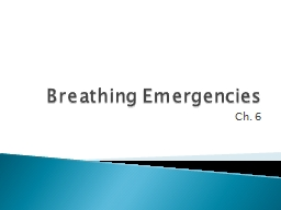 Breathing Emergencies Ch. 6 PowerPoint PPT Presentation
