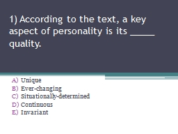 1) According to the text, a key aspect of personality is its _____ quality.