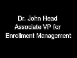 Dr. John Head Associate VP for Enrollment Management