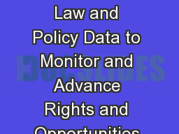 Building and Using Global Law and Policy Data to Monitor and Advance Rights and Opportunities for P