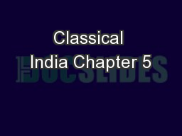 Classical India Chapter 5 PowerPoint PPT Presentation