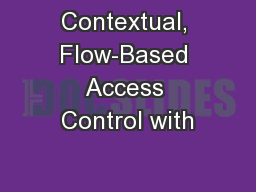 Contextual, Flow-Based Access Control with