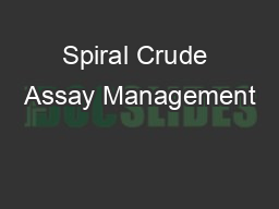 Spiral Crude Assay Management