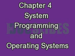 Assemblers Chapter 4  System Programming and Operating Systems