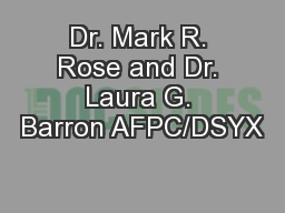 Dr. Mark R. Rose and Dr. Laura G. Barron AFPC/DSYX