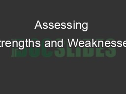 Assessing Strengths and Weaknesses