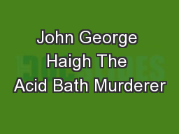 John George Haigh The Acid Bath Murderer