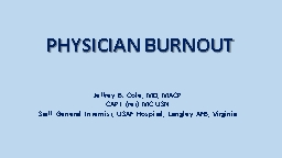 PHYSICIAN BURNOUT Jeffrey B. Cole, MD, MACP