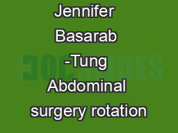 Jennifer  Basarab -Tung Abdominal surgery rotation