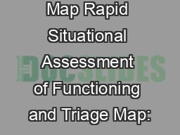 Rapid SAFT Map Rapid Situational Assessment of Functioning and Triage Map: PowerPoint PPT Presentation