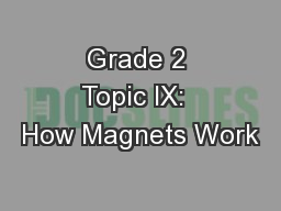 Grade 2 Topic IX:  How Magnets Work