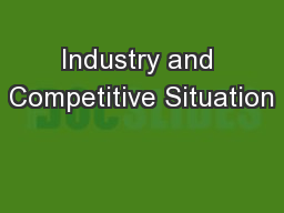 Industry and Competitive Situation