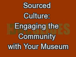 Locally Sourced Culture: Engaging the Community with Your Museum