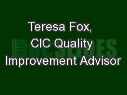 Teresa Fox,  CIC Quality Improvement Advisor