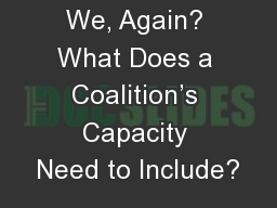 Where Are We, Again? What Does a Coalition�s Capacity Need to Include?