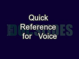 Quick Reference for   Voice