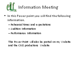 Information Meeting In this Power point you will find the following information.