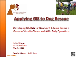 Applying GIS to Dog Rescue PowerPoint PPT Presentation