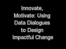 Innovate, Motivate: Using Data Dialogues to Design Impactful Change