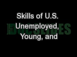 Skills of U.S. Unemployed, Young, and