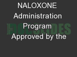 NALOXONE Administration Program Approved by the