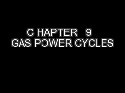 C HAPTER   9  GAS POWER CYCLES