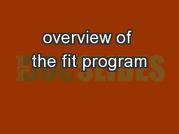 overview of the fit program