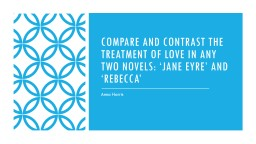 Compare and contrast the treatment of love in any two novels: �Jane Eyre� and �Rebecca�