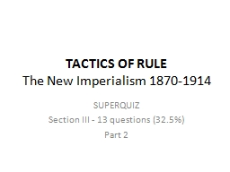 TACTICS OF RULE The New Imperialism 1870-1914