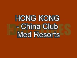 HONG KONG - China Club Med Resorts
