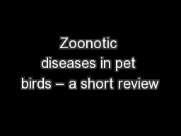 Zoonotic diseases in pet birds – a short review