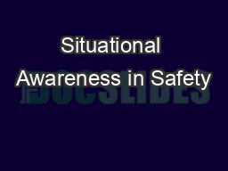 Situational Awareness in Safety